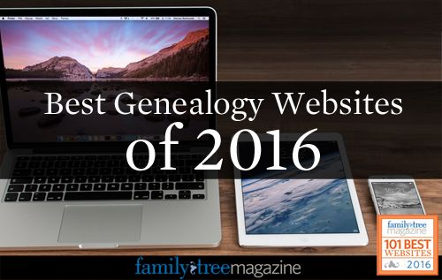 101 Best Websites for Genealogy in 2016 - Family Tree Magazine
