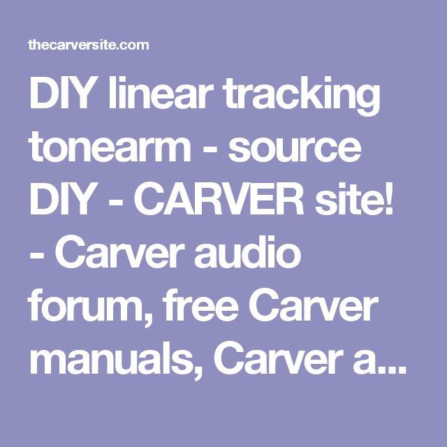 DIY linear tracking tonearm - source DIY - CARVER site! - Carver audio forum, free Carver manuals, Carver audio information, Carver audio repair, Carver specifications, Carver modification, Carver upgrade, Carver amplifiers, Carver amplifier, Carver amp, Carver home audio, Carver hifi