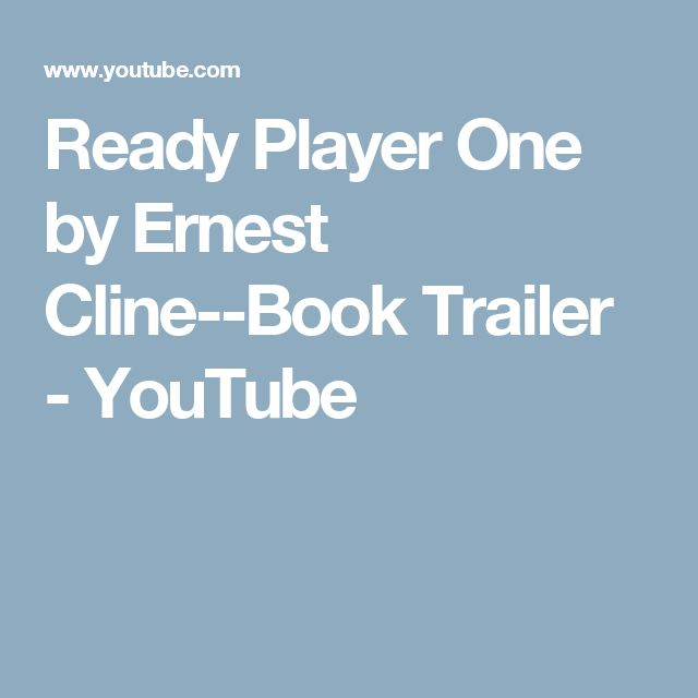 Ready Player One by Ernest Cline--Book Trailer - YouTube