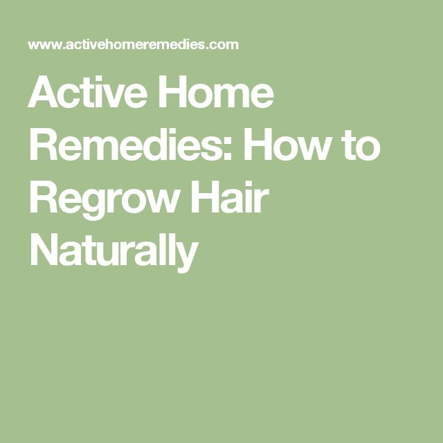 Active Home Remedies: How to Regrow Hair Naturally