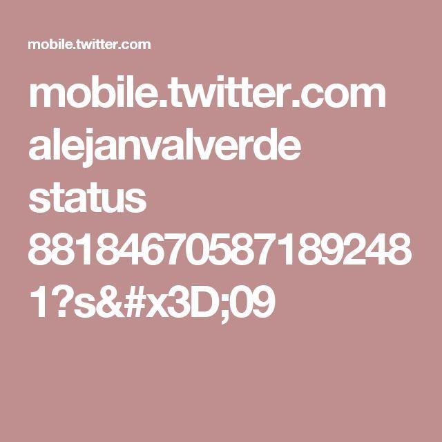 mobile.twitter.com alejanvalverde status 881846705871892481?s=09