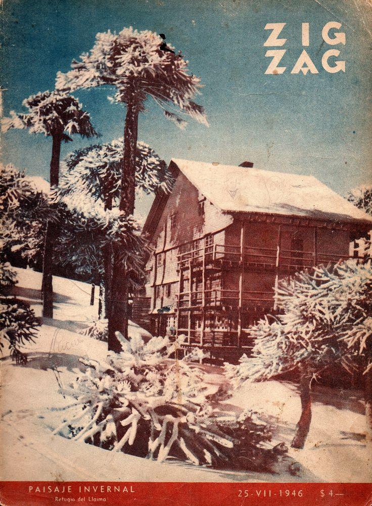 Refugio Los Paraguas en volcán Llaima construido en 1937 por Club Andino de Cautin y funcionó hasta la década de 1980. Portada de revista Zig Zag Julio de 1946.