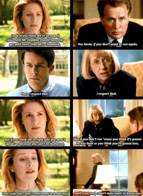 """When Mrs. Landingham gave Bartlet a piece of her mind, twice. 