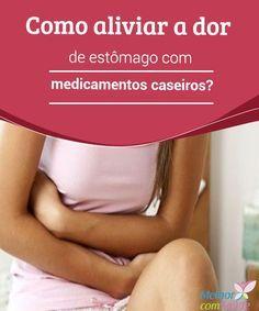 Como aliviar a dor de estômago com medicamentos caseiros?   A dor de estômago pode estar associada a várias causas, como uma indigestão, uma possível intoxicação alimentar, gases, gastrite ou diversas