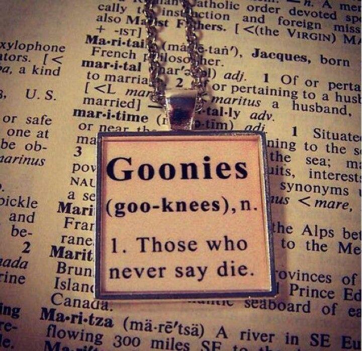 Goonies!