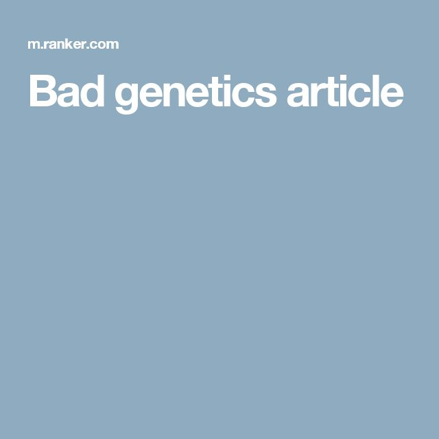 Bad genetics article