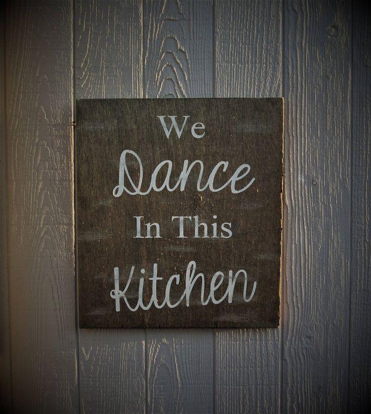 Farmhouse Kitchen Sign We Dance Rustic Home Decor Custom