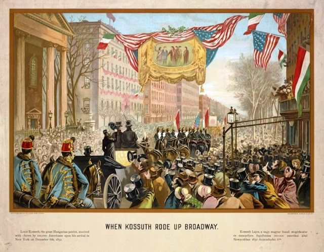 Kossuth Lajos on Broadway procession 1851 December 6 in New York city 50.000 New Yorkers acclamation to the Hungarian freedom fighter hero the Greates Hundarian