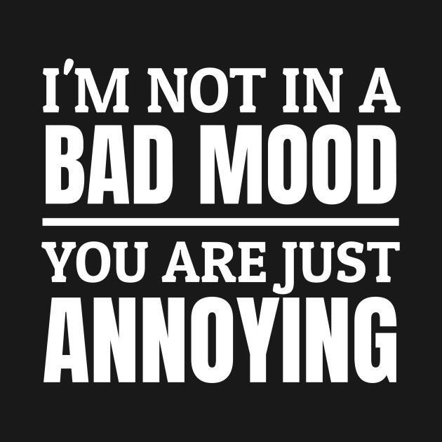Pin By Annemiek Huizing On So Me Annoying People Quotes People Quotes Truths Bad Mood Quotes