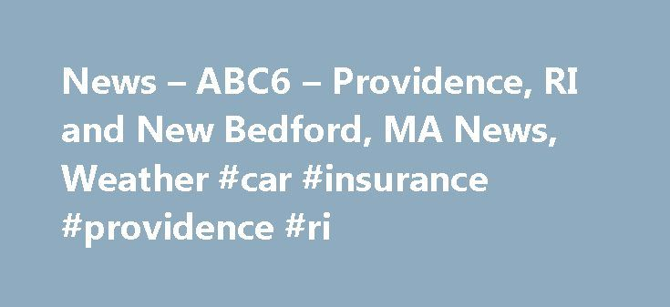 News – ABC6 – Providence, RI and New Bedford, MA News, Weather #car #insurance #providence #ri http://furniture.nef2.com/news-abc6-providence-ri-and-new-bedford-ma-news-weather-car-insurance-providence-ri/  # News – ABC6 – Providence, RI and New Bedford, MA News, Weather A growing number of U.S. colleges say they re committed to fight climate change despite President Donald Trump s decision to withdraw from an international pact. More >> A growing number of U.S. colleges say they re…