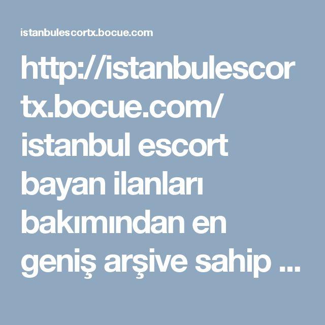 http://istanbulescortx.bocue.com/ istanbul escort bayan ilanları bakımından en geniş arşive sahip olan İstanbul Escort dan faydalanmaya var mısınız? #İstanbul #escort