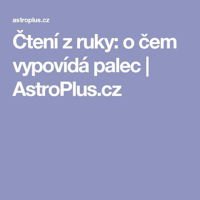 Čtení z ruky: o čem vypovídá palec   AstroPlus.cz
