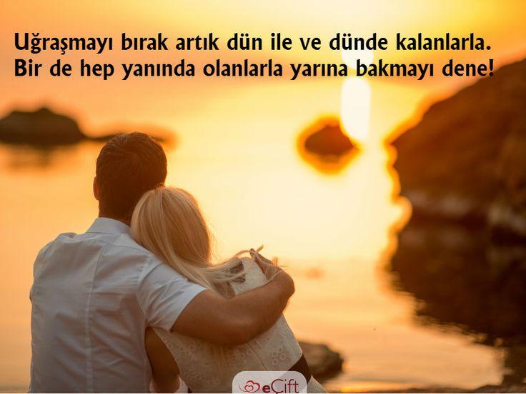 Uğraşmayı bırak artık dün ile ve dünde kalanlarla. Bir de hep yanında olanlarla yarına bakmayı dene! #yaşam #bugün #yenibirgün #aşk #yenibirbaşlangıç
