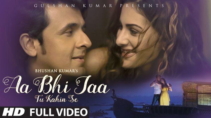 Aa Bhi Jaa Tu Kahin Se Full Video Song (2015) By Sonu Nigam HD 1080p 720p MP4 MP3