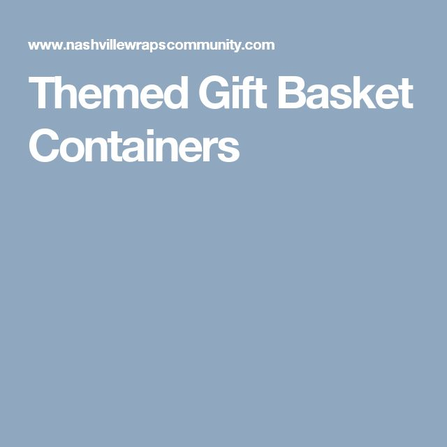Themed Gift Basket Containers
