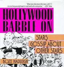 Hollywood Babble On: Stars Gossip About Other Stars