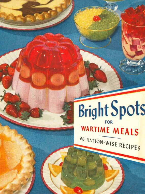 """Bright Spots for Wartime Meals"" 66 Ration wise recipes. Copyright 1944 General Mills Corp."