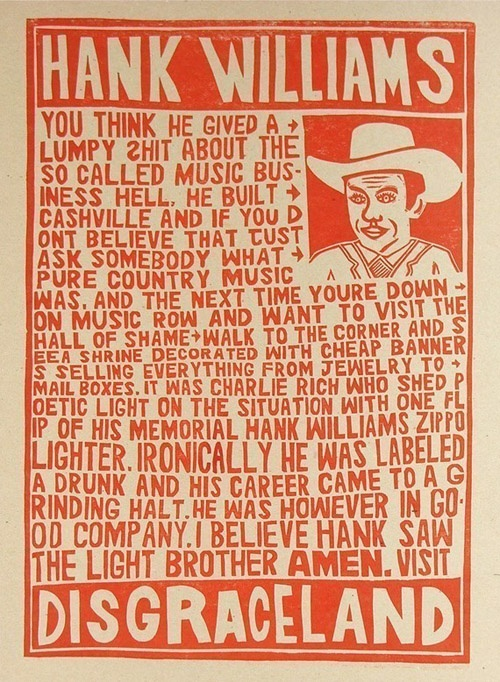 letterpress poster from Yee HawHands Prints, Picture-Black Posters, Disgraceland Hands, Families Traditional, Country Music, Artsy Design, Hank Williams, Hanks Williams, Disgraceland Posters