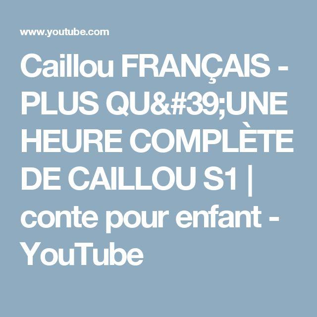 Caillou FRANÇAIS - PLUS QU'UNE HEURE COMPLÈTE DE CAILLOU S1 | conte pour enfant - YouTube