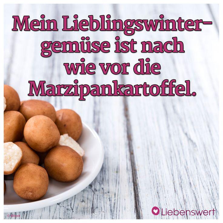 Mein Lieblingswintergemüse ist nach wie vor die Marzipankartoffel. #sprüche #marzipankartoffel