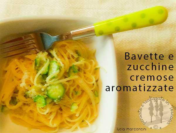 Bavette e Zucchine cremose aromatizzate https://iliveintuscanyistantidiluciamarconcini.com/2016/09/20/bavette-e-zucchine-cremose-aromatizzate/