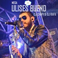MEGA ULISES BUENO - Line Remix Dj Chipy & Dj Rafa by DJ RAFA & DJ CHIPY on SoundCloud