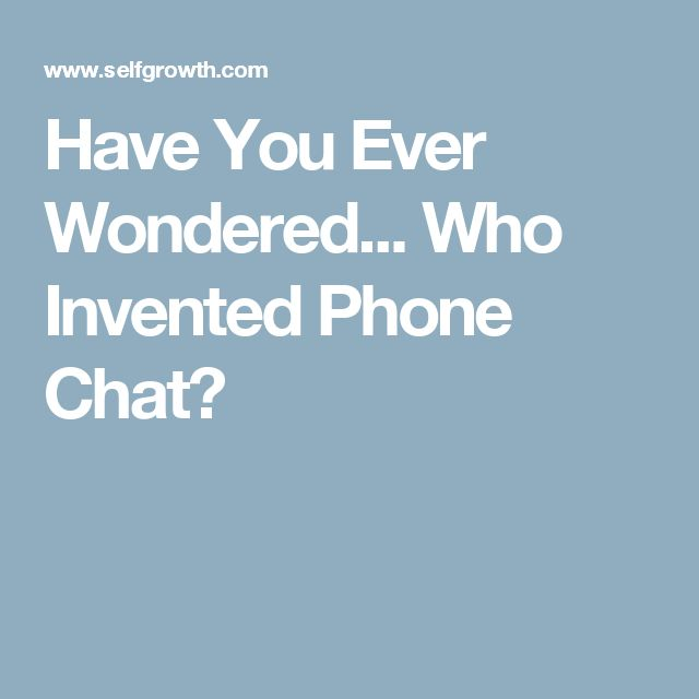 Have You Ever Wondered... Who Invented Phone Chat?