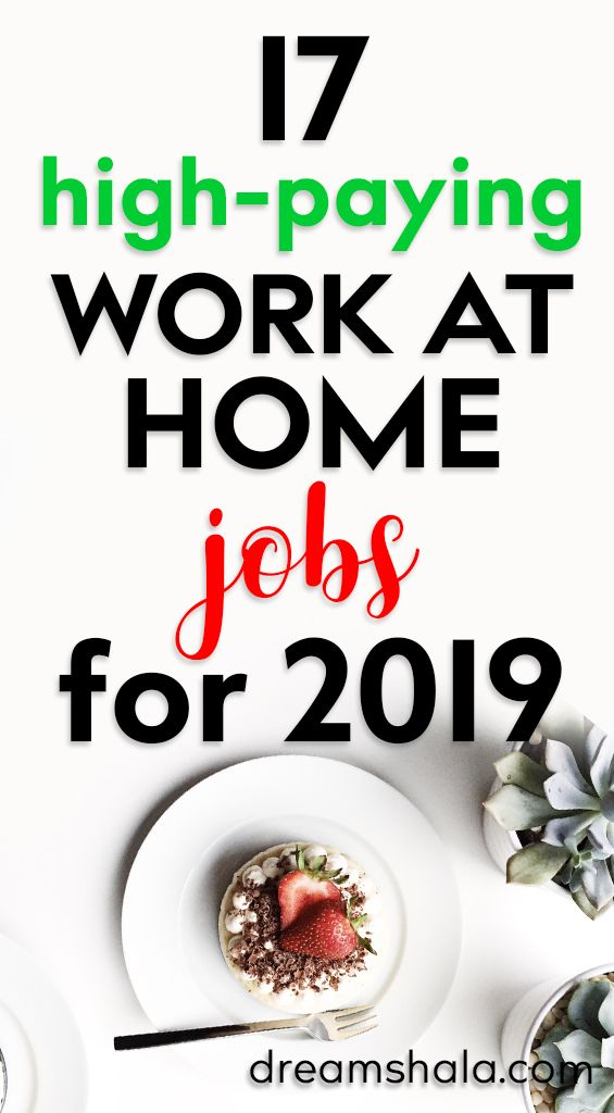 17 high-paying work at home jobs for 2019.