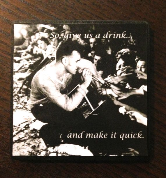 A set of 4 Morrissey drink coasters lyrics from Our by LaineClash, $14.99 www.etsy.com/shop/laineclash #thesmiths #morrissey #quotes