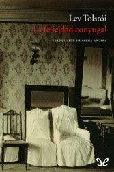 La felicidad conyugal   León Tolstói   Descargar PDF   PDF Libros