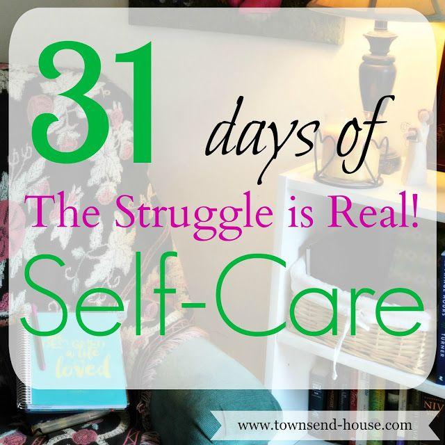 Townsend House: 31 Days - The Struggle is Real!