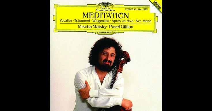 Mischa Maisky: Meditation by Mischa Maisky & Pavel Gililov on Apple Music