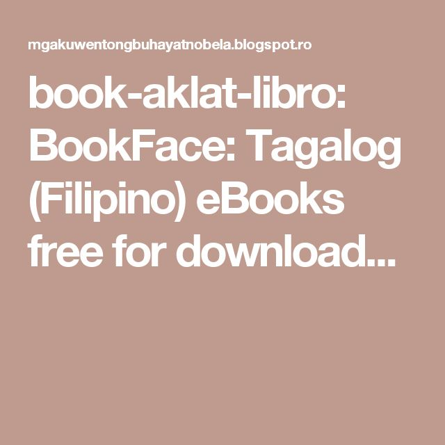 book-aklat-libro: BookFace: Tagalog (Filipino) eBooks free for download...
