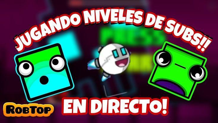 JUGANDO NIVELES DR SUBS EN DIRECTO!!!! || GEOMETRY DASH '2.11'!! (LEVEL ...