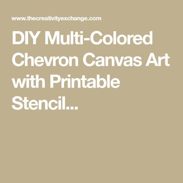 DIY Multi-Colored Chevron Canvas Art with Printable Stencil...