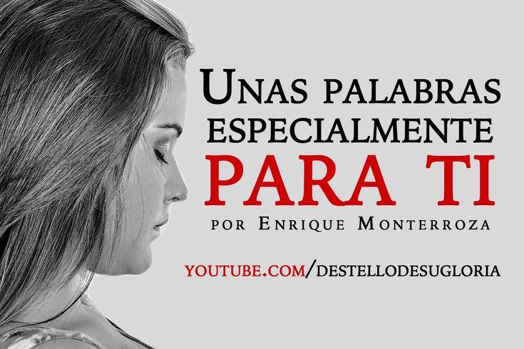 Unas palabras especialmente para ti - Audio Reflexión - Enrique Monterro...