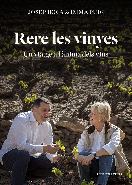 Rere les vinyes : un viatge a l'ànima dels vins. de Josep Roca i Imma Puig ed. Rosa dels Vents, 2016 dotze dels millors cellerers i cellers del món. Des de l'exuberància de la vall del Napa fins a la tradició preservada als kvervis de Geòrgia, des del Priorat fins a Mendoza, des de la Rioja fins a Borgonya. vi 663.2 ROC