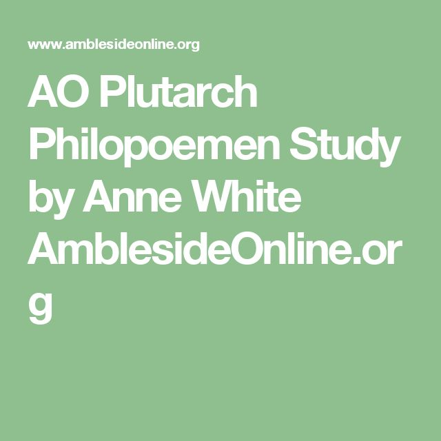 AO Plutarch Philopoemen Study by Anne White AmblesideOnline.org