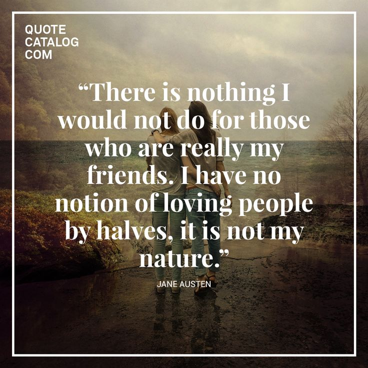 U201cThere Is Nothing I Would Not Do For Those Who Are Really My Friends. Forever  QuotesIntelligent ...