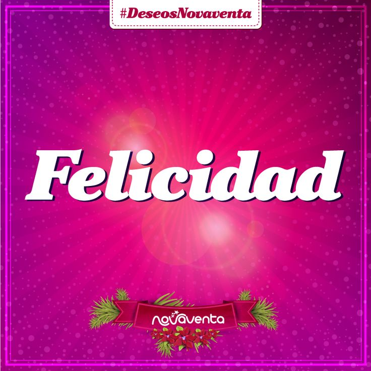 ¿A quién le quieres desear mucha #felicidad esta #Navidad? #DeseosNovaventa