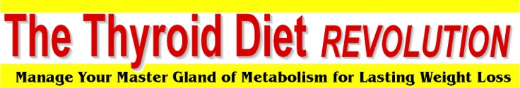 The Thyroid Diet Revolution, Manage Your Master Gland of Metabolism for Lasting Weight Loss, from Best-selling Author and Thyroid Patient Advocate Mary Shomon, 2012 update of the 2004 New York Times bestselling book by focusing on losing weight with thyroid disease, and the impact of hypothyroidism, metabolism, and hormones on weight loss and diet
