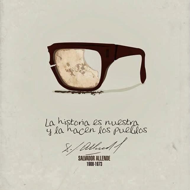 """""""La storia è nostra e la fanno i popoli"""". Salvador Allende - 11 Settembre 1973."""