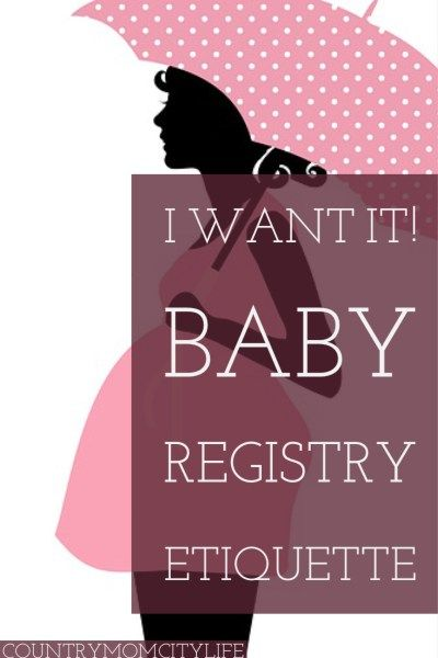 I want it: baby registry etiquette - Country Mom City Life ...
