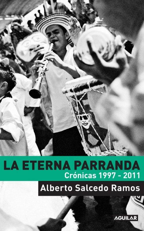 Una selección de crónicas de Alberto Salcedo Ramos, uno de los más potentes cronistas de la actualidad, con historias que van desde el mundo popular hasta la vida de reconocidos personajes de la música.