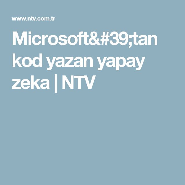 Microsoft'tan kod yazan yapay zeka   NTV