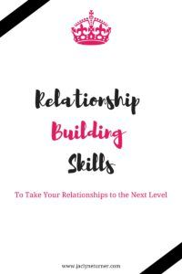 Jaclyn E. Turner shares her top relationship building skills that will help you have more healthy relationships in your life!