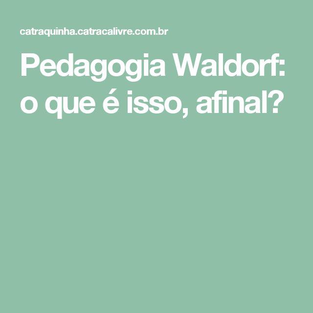 Pedagogia Waldorf: o que é isso, afinal?