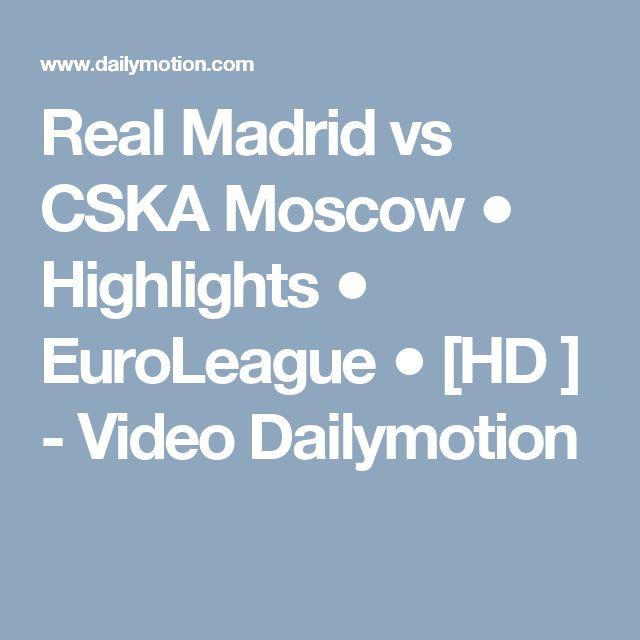 Real Madrid vs CSKA Moscow ● Highlights ● EuroLeague ● [HD ] - Video Dailymotion