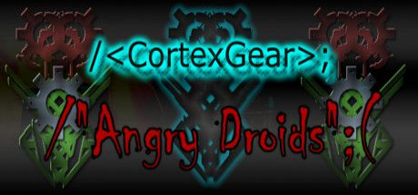CortexGear: AngryDroids (Steam Keys) for Free only 13-14-15 of September, be quick to catch this Game Giveaway