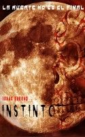 Instinto: la muerte no es el final, an ebook by Isaac Barrao at Smashwords